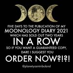 Five days to the publication of my Moonology Diary 2021